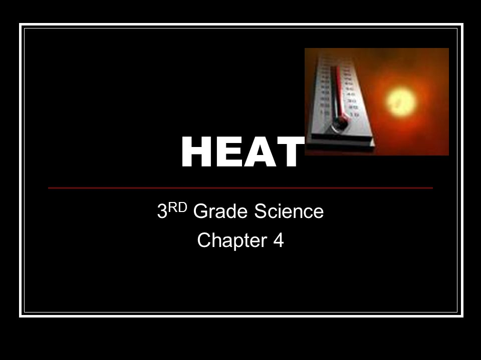 HEAT 3 RD Grade Science Chapter 4