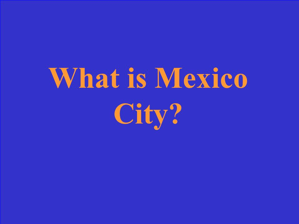 Capital of Mexico