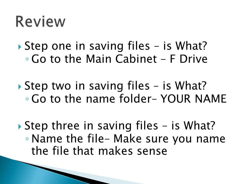 Step one in saving files – is What.