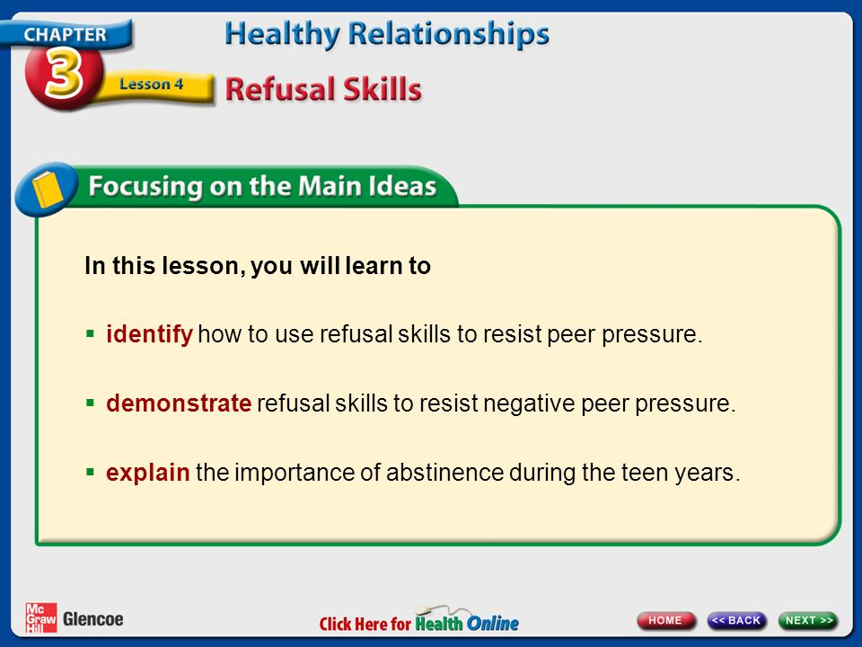 Chapter 3 Healthy Relationships Lesson 4 Refusal Skills Click for: End of >> Main Menu >> Chapter 3 Assessment