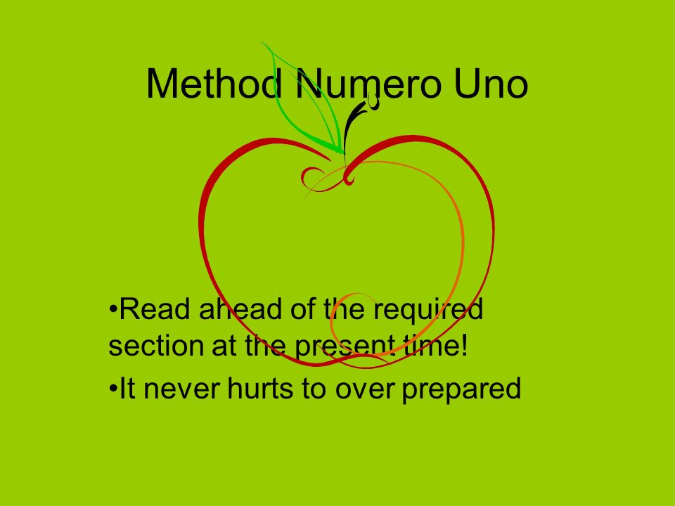 Method Numero dos Take notes!!!.Why?, You ask: what if my teacher allows an open note exam.