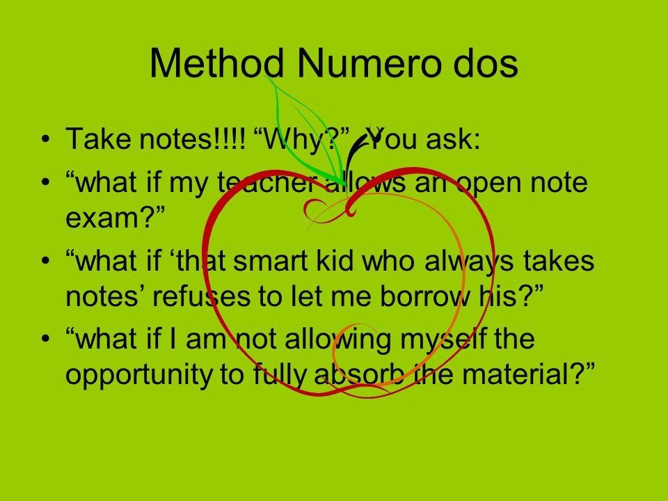Method Numero Tres Do NOT procrastinate.