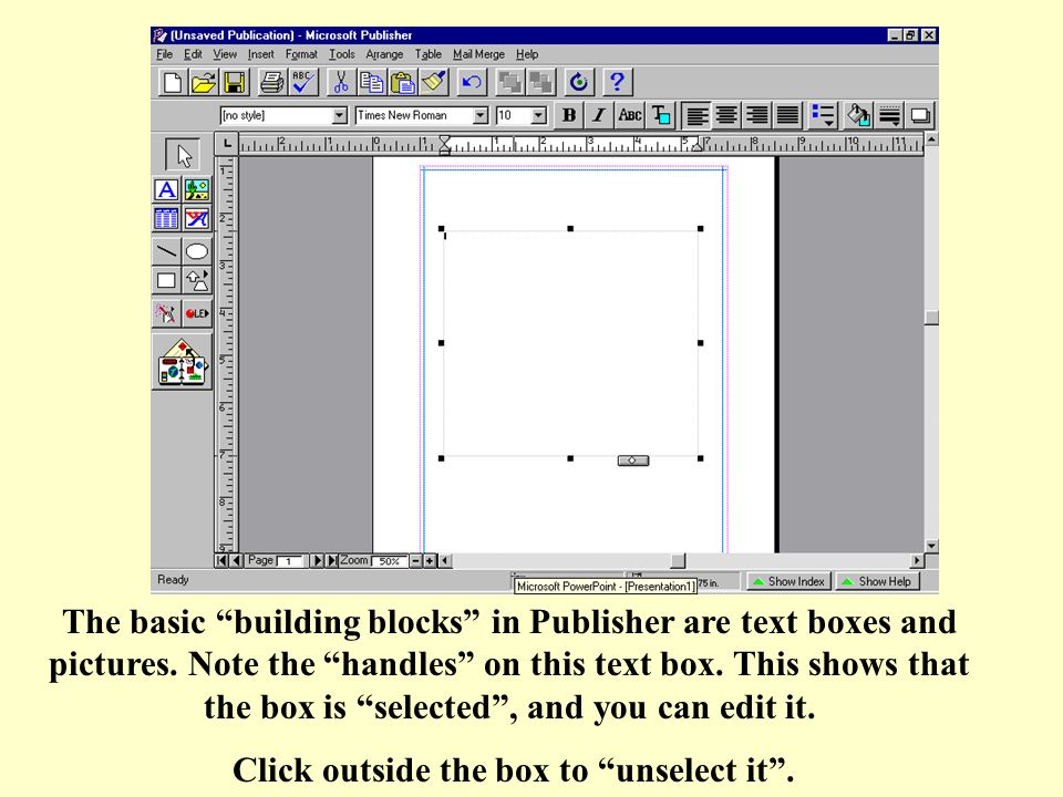 The basic building blocks in Publisher are text boxes and pictures.