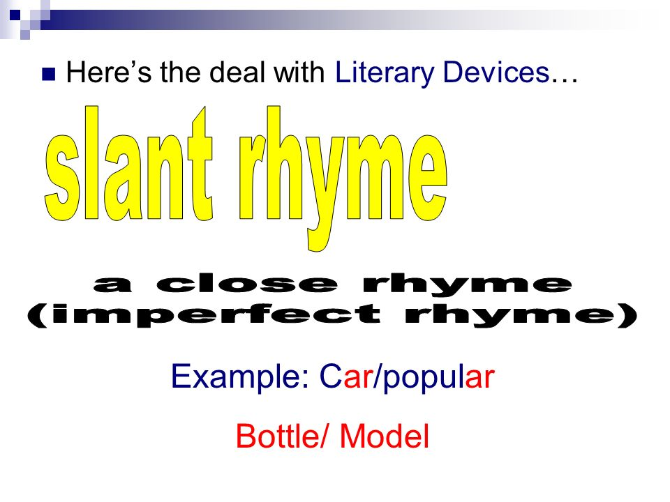 Heres the deal with Literary Devices… Example: Car/popular Bottle/ Model