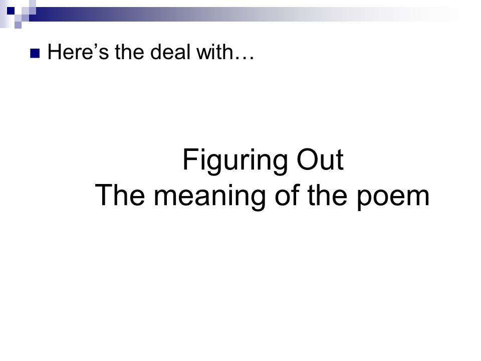 Figuring Out The meaning of the poem Heres the deal with…