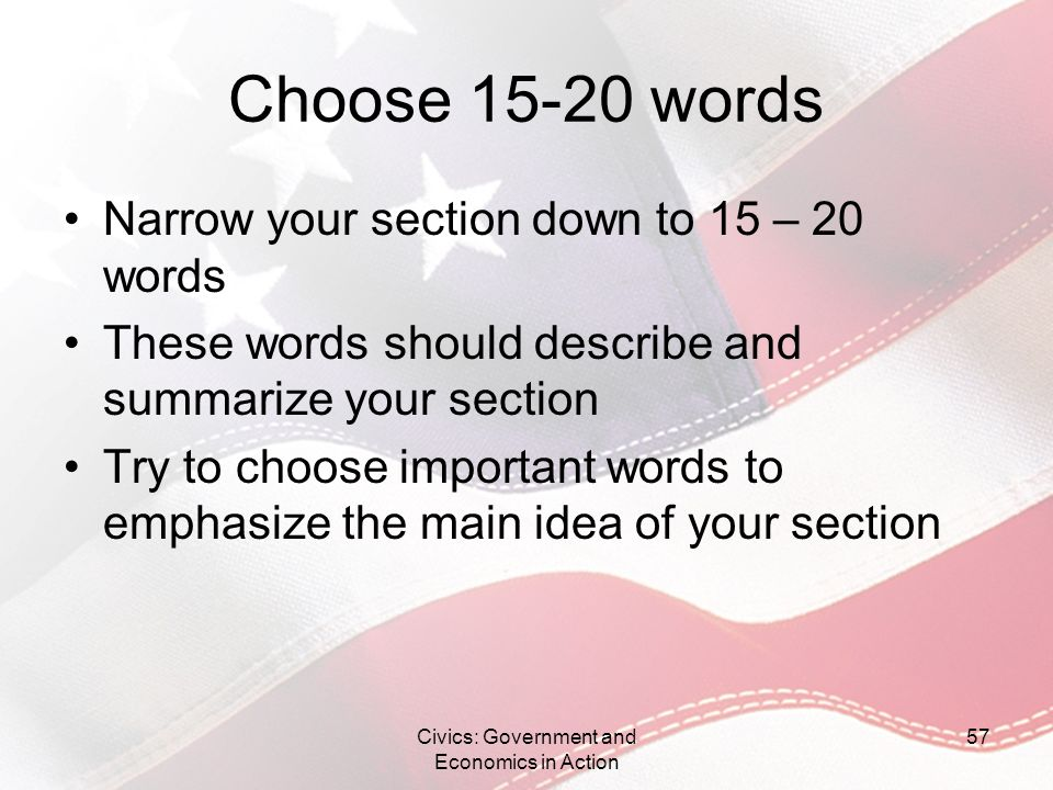 Choose 15-20 words Narrow your section down to 15 – 20 words These words should describe and summarize your section Try to choose important words to e