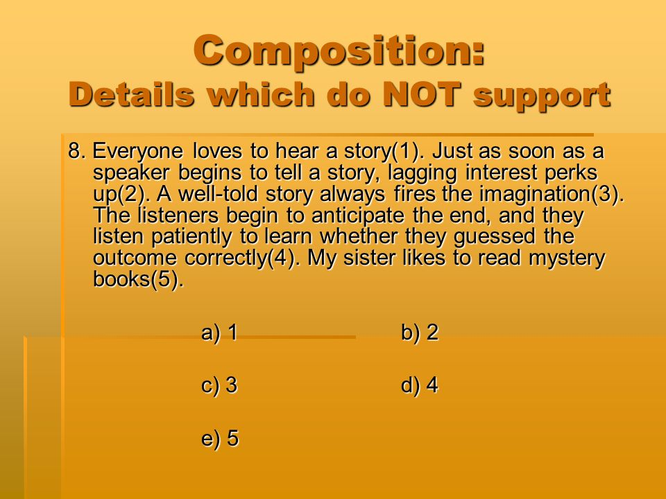 Composition: Details which do NOT support 8. Everyone loves to hear a story(1).