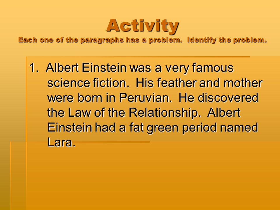 Paragraph 1 1.Albert Einstein was a very famous scientist.