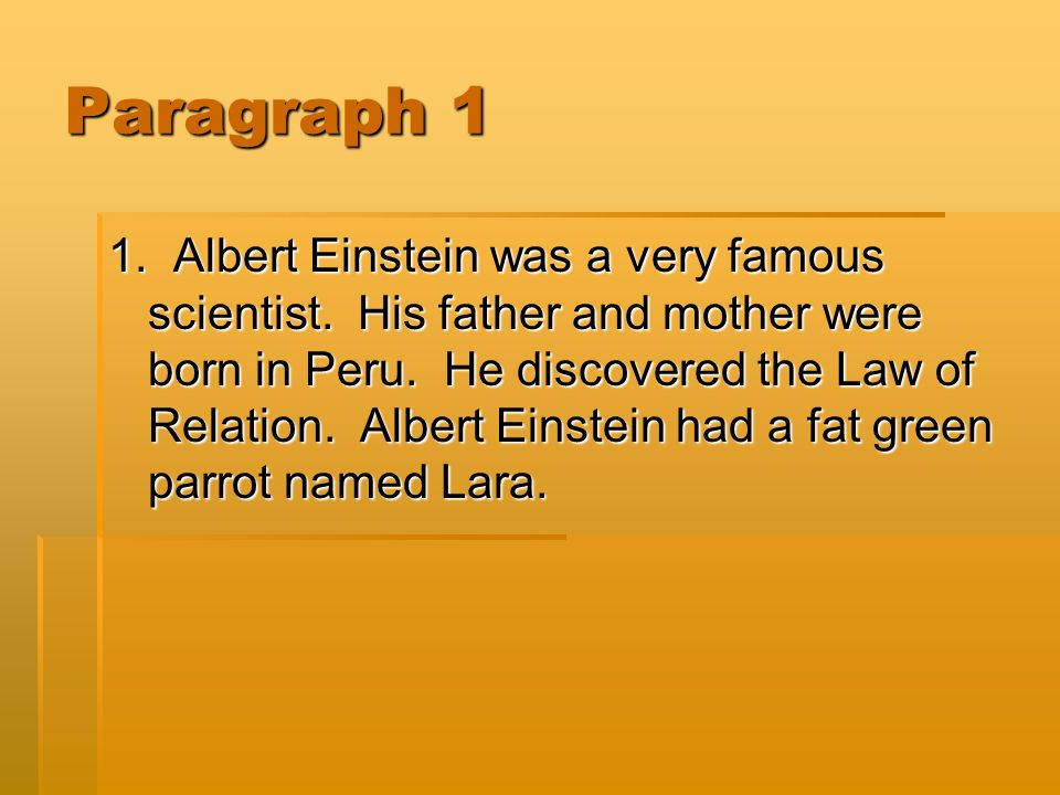 Paragraph 1 1. Albert Einstein was a very famous scientist.