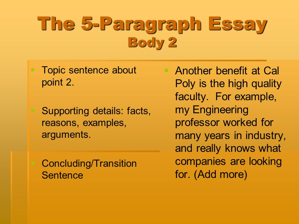 The 5-Paragraph Essay Body 2 Topic sentence about point 2.