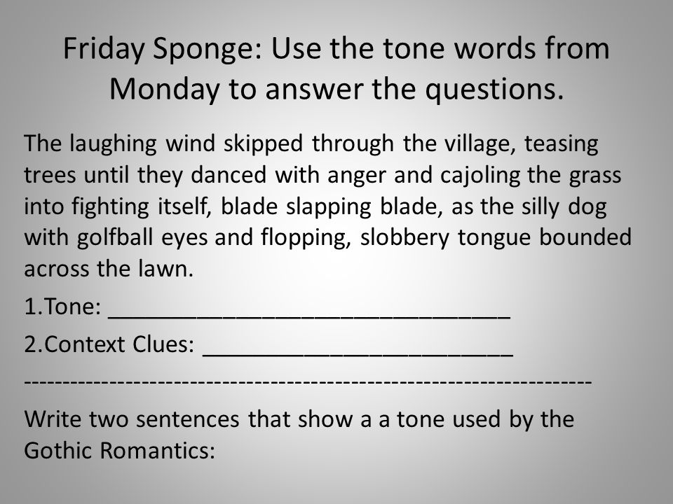Friday Sponge: Use the tone words from Monday to answer the questions. The laughing wind skipped through the village, teasing trees until they danced