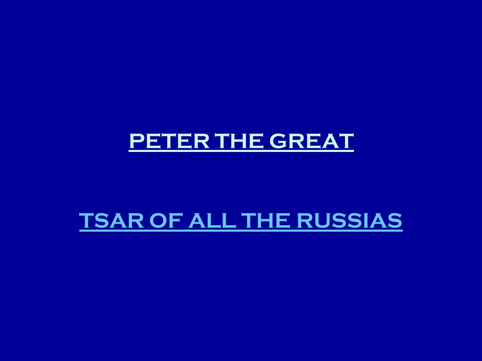 PETER THE GREAT TSAR OF ALL THE RUSSIAS