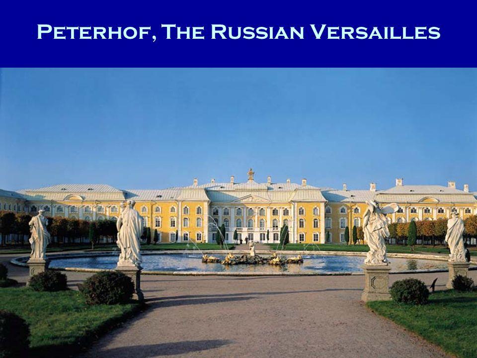 Peterhof, The Russian Versailles