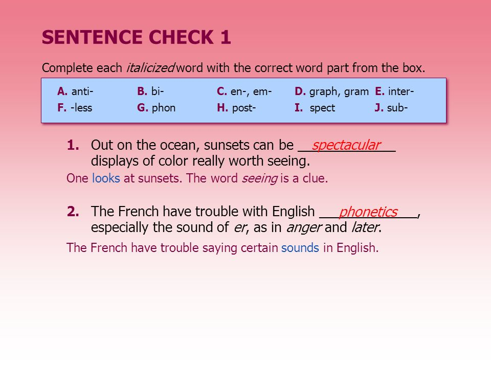 SENTENCE CHECK 1 2.The French have trouble with English _____________, especially the sound of er, as in anger and later. 1.Out on the ocean, sunsets