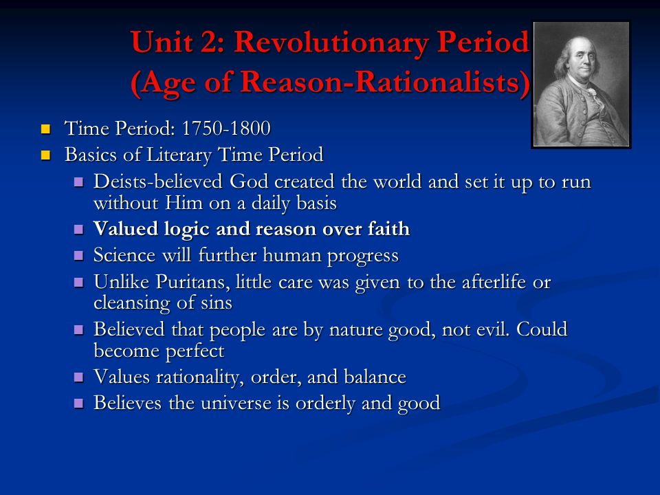 Unit 2: Revolutionary Period (Age of Reason-Rationalists) Time Period: 1750-1800 Time Period: 1750-1800 Basics of Literary Time Period Basics of Liter