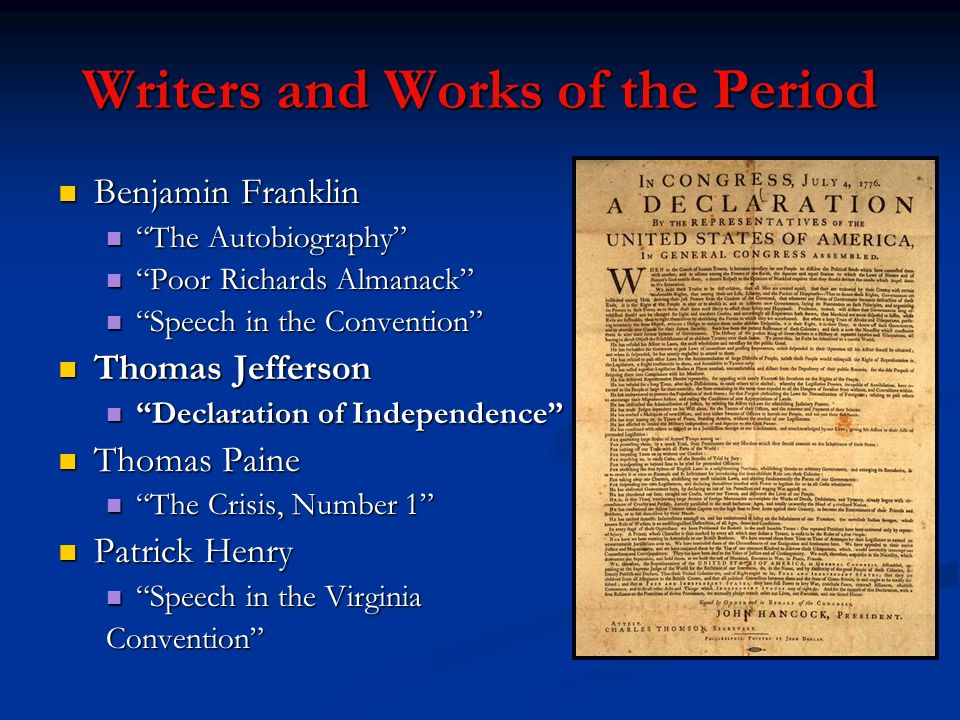 Writers and Works of the Period Benjamin Franklin Benjamin Franklin The Autobiography The Autobiography Poor Richards Almanack Poor Richards Almanack