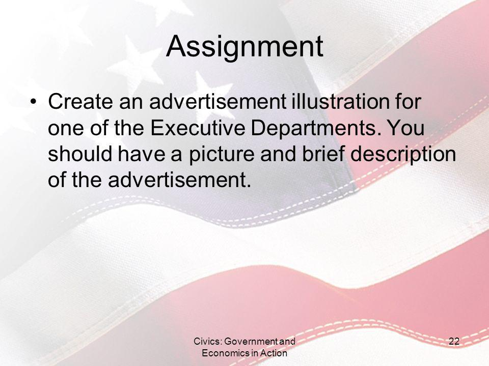 Assignment Create an advertisement illustration for one of the Executive Departments. You should have a picture and brief description of the advertise