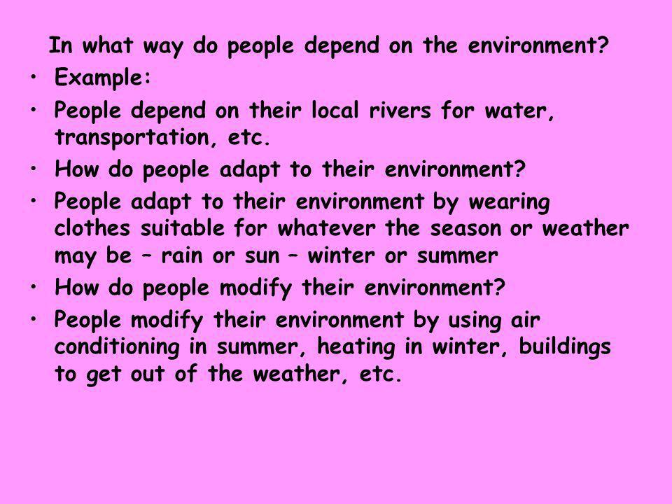 How do people adapt to the environment?