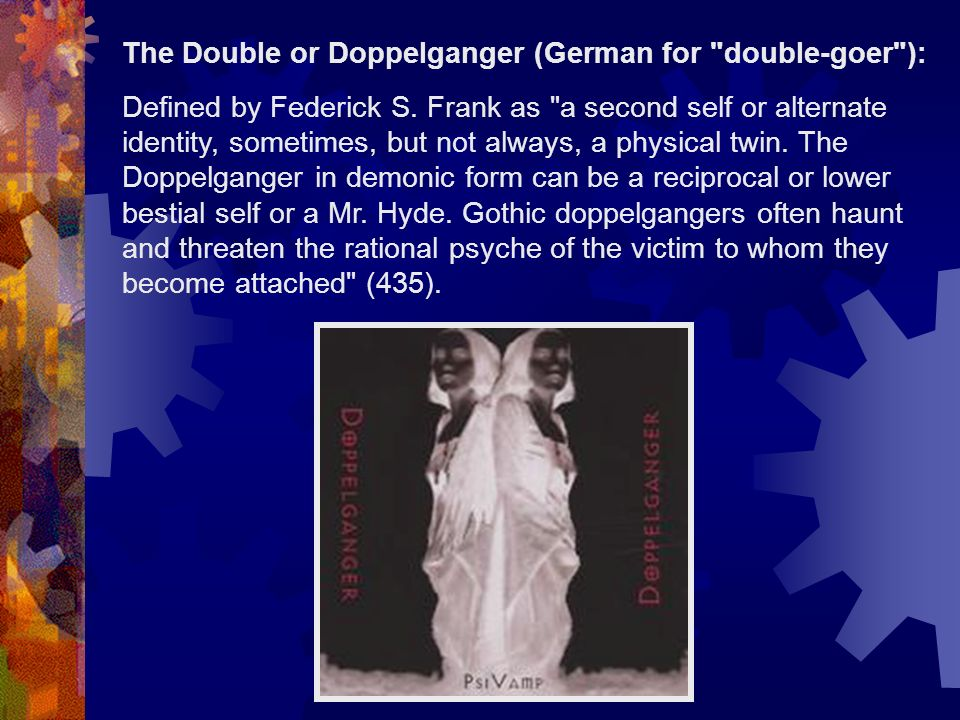 The Double or Doppelganger (German for