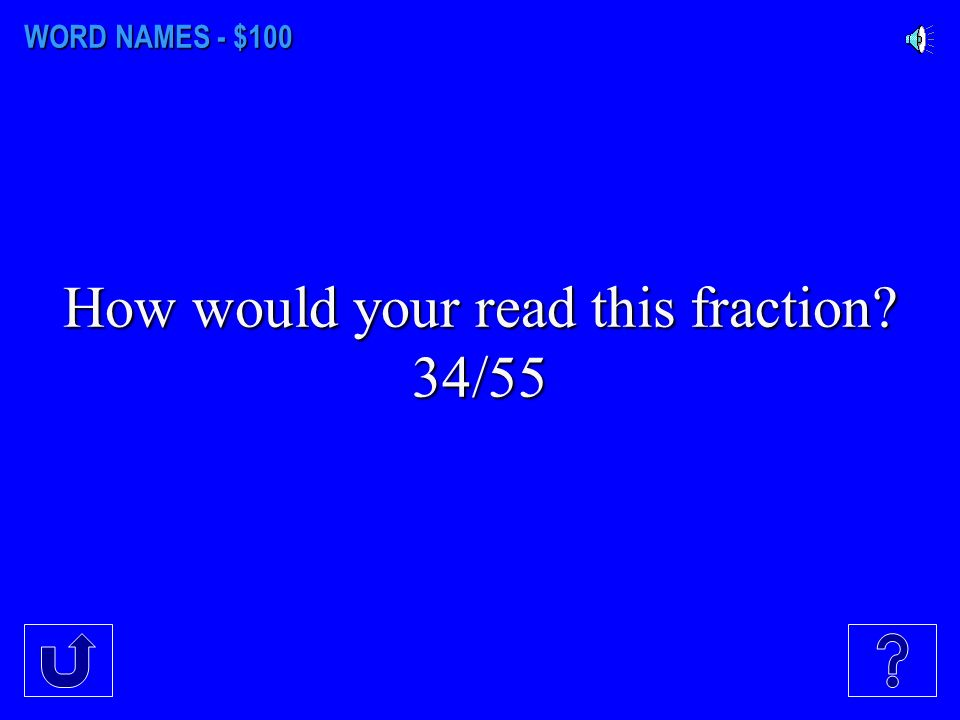 EQUIVALENCE - $500 What is the fraction for the following decimal .16 Make sure you use simplest form.