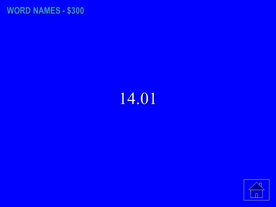 WORD NAMES - $200 12.009 is read twelve and nine thousandths.