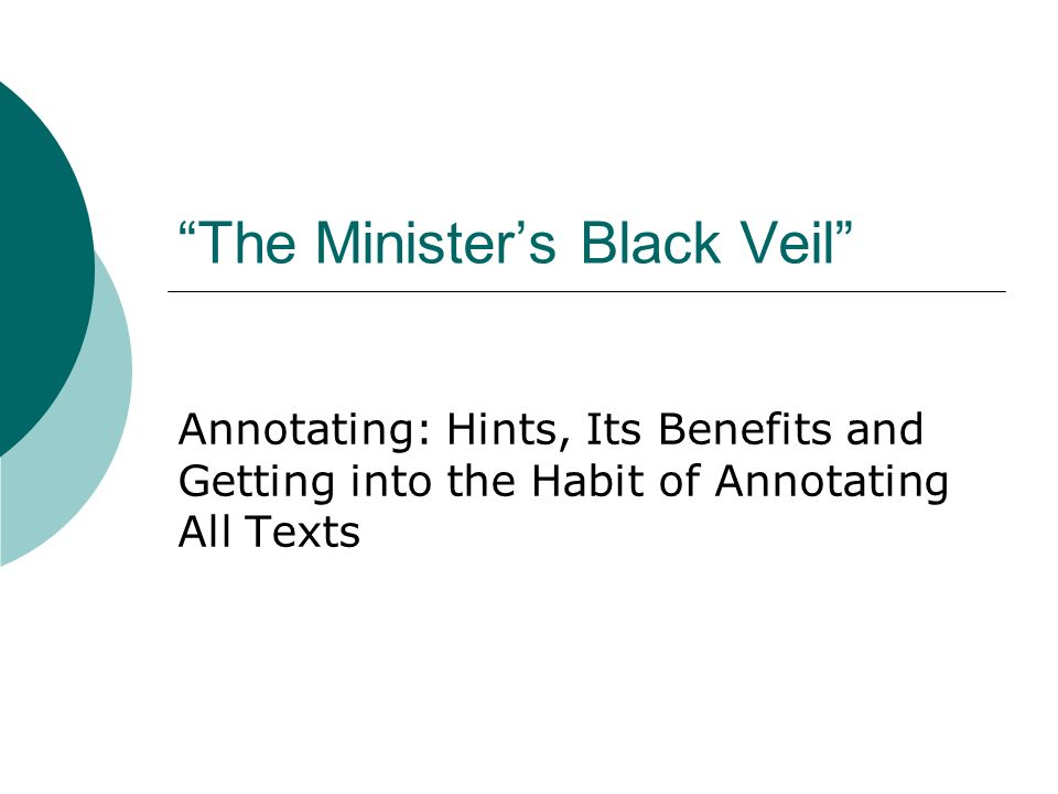 The Ministers Black Veil Annotating: Hints, Its Benefits and Getting into the Habit of Annotating All Texts