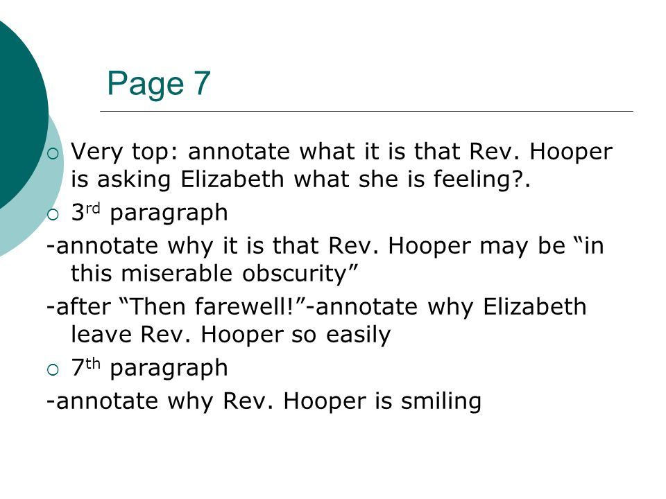 Page 7 Very top: annotate what it is that Rev. Hooper is asking Elizabeth what she is feeling .