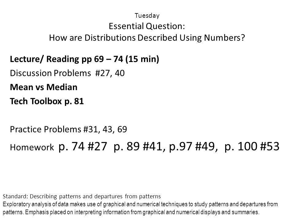 Tuesday Essential Question: How are Distributions Described Using Numbers.