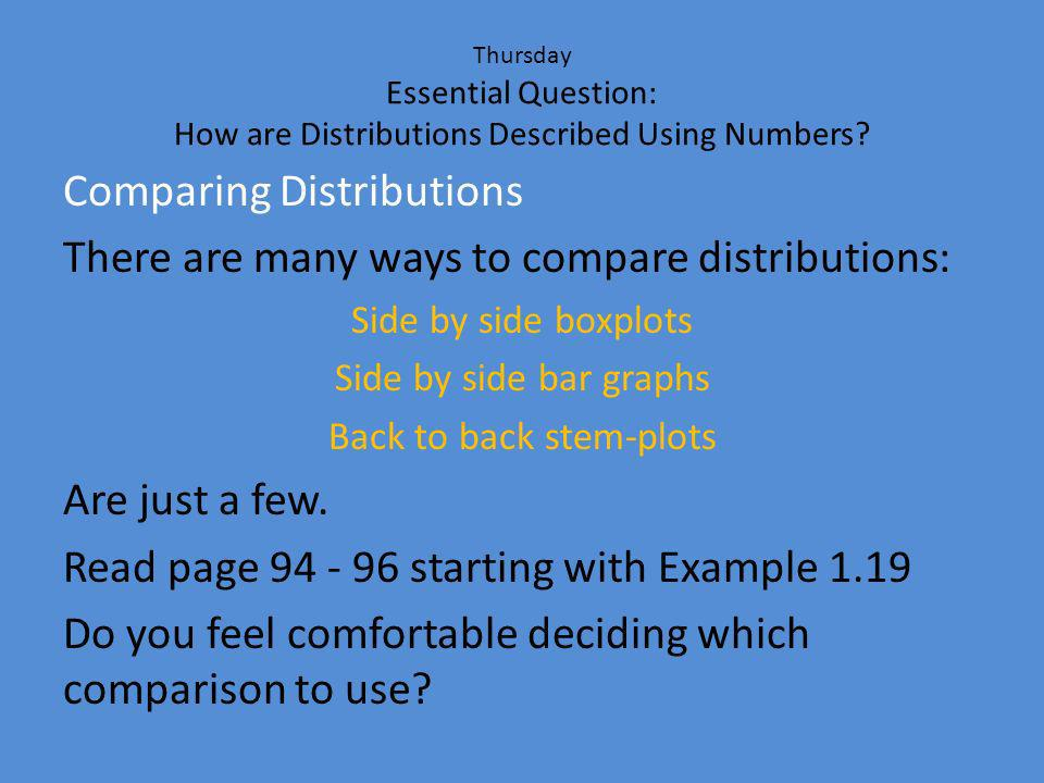 Thursday Essential Question: How are Distributions Described Using Numbers.