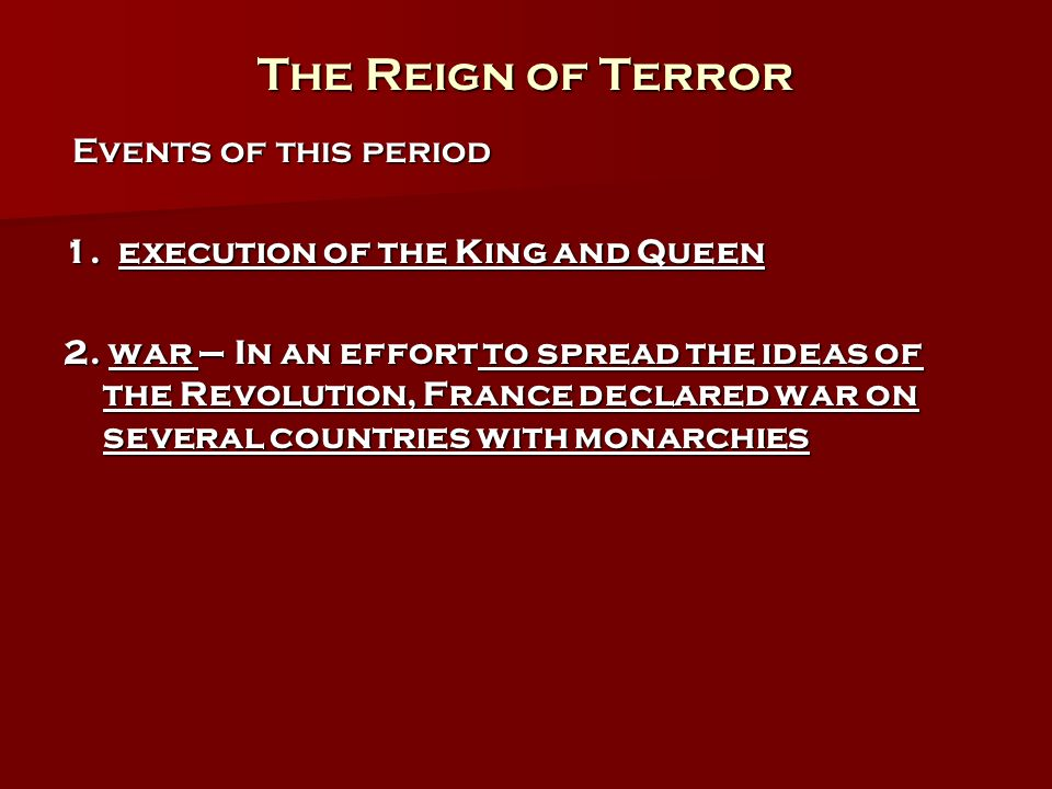 The Reign of Terror Events of this period Events of this period 1.