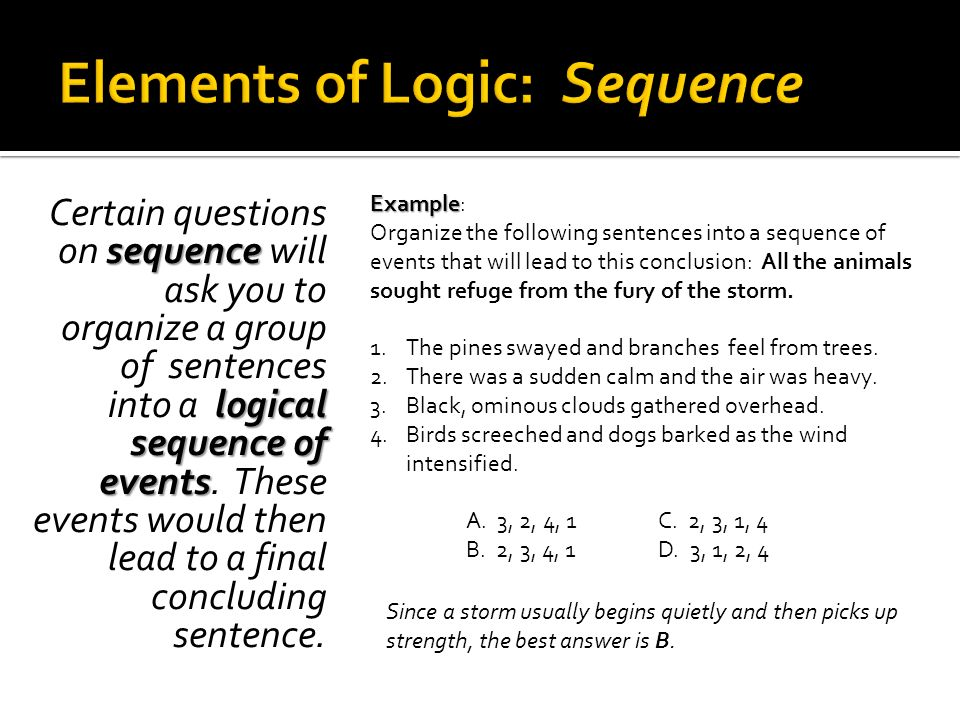 Certain questions sequence on sequence will logical sequence of ask you to organize a group of sentences into a logical sequence of events events. The