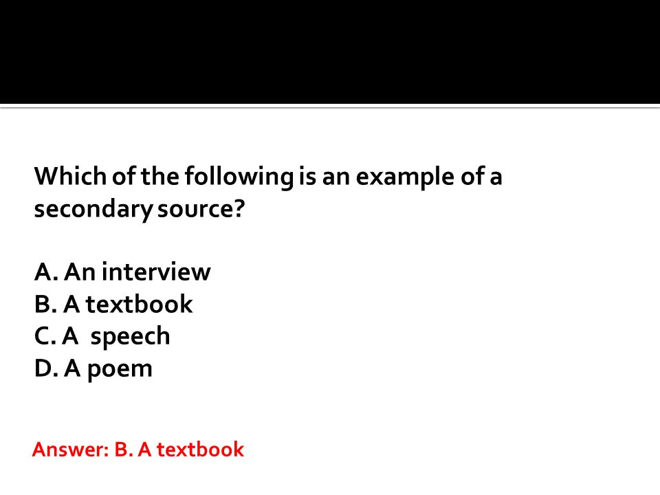 Answer: B. A textbook