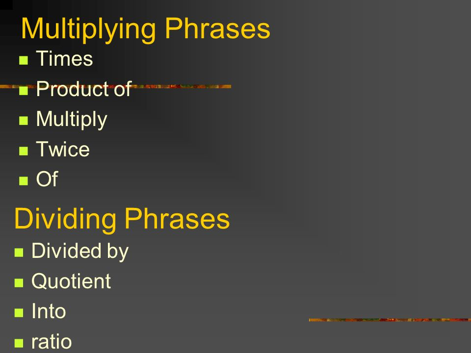 Multiplying Phrases Times Product of Multiply Twice Of Dividing Phrases Divided by Quotient Into ratio