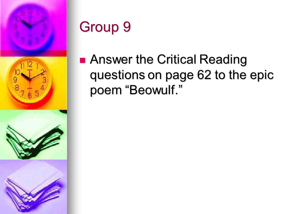 Group 9 Answer the Critical Reading questions on page 62 to the epic poem Beowulf. Answer the Critical Reading questions on page 62 to the epic poem B