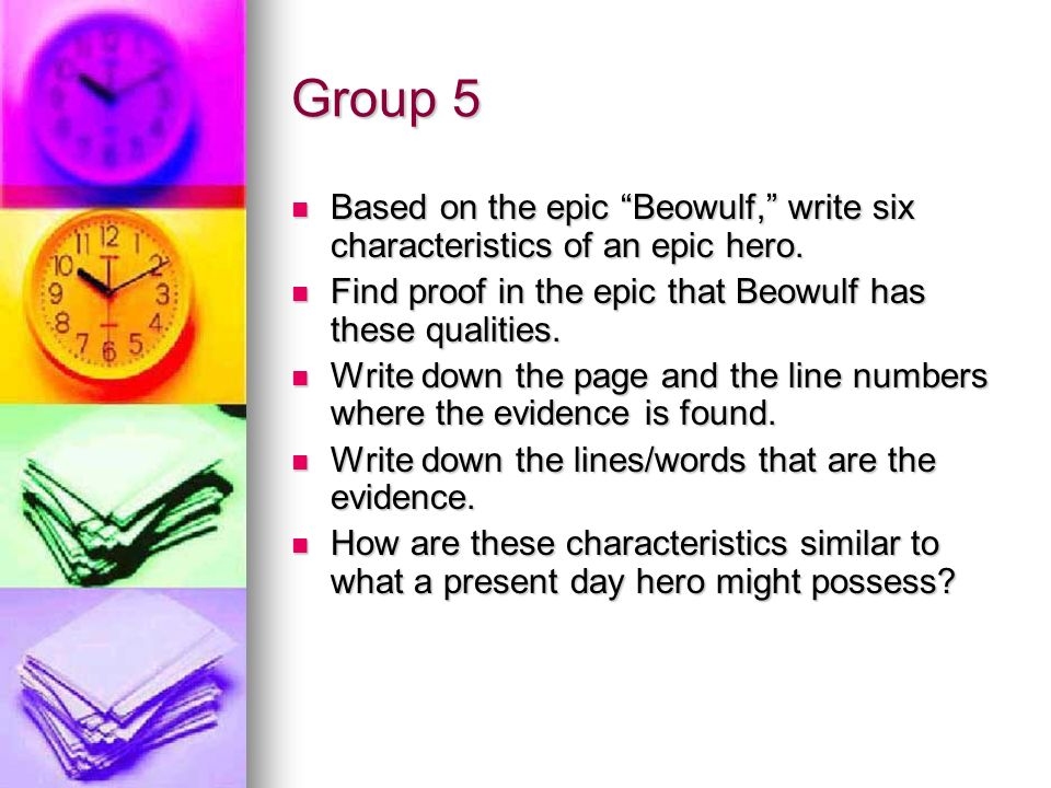 Group 6 According to the epic Beowulf, what are the characteristics of an anti-hero.