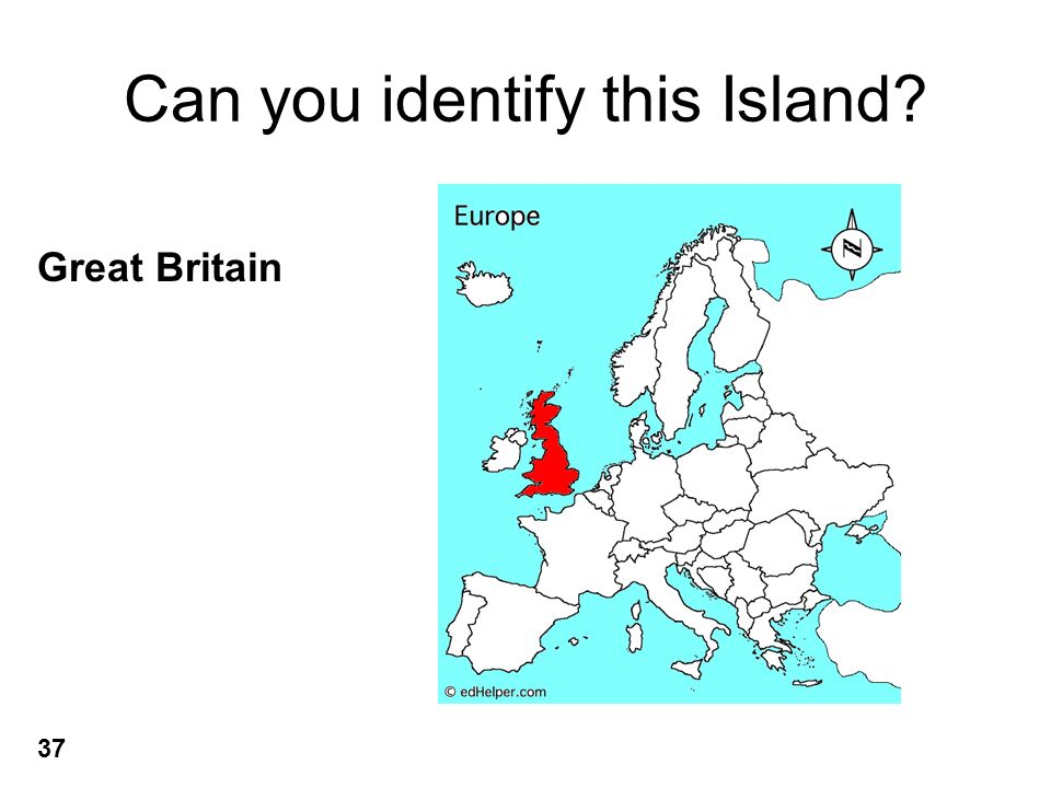 Can you identify this Island? Great Britain 37