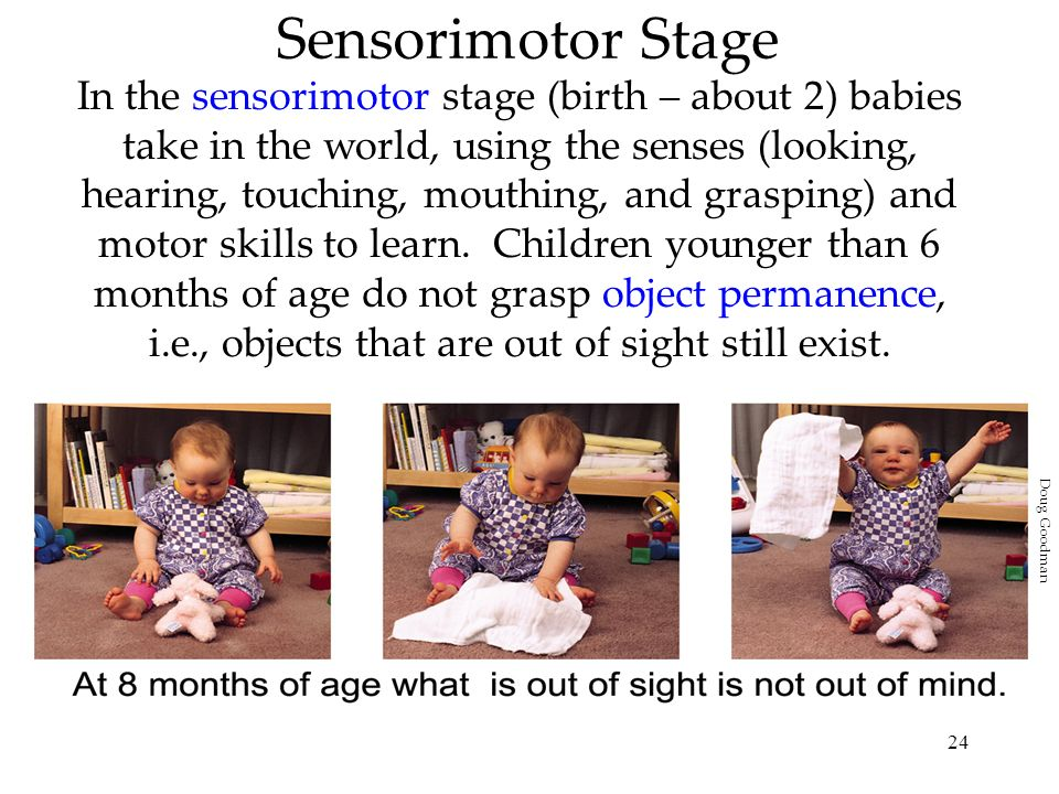 25 Sensorimotor Stage: Criticisms Piaget believed children in the sensorimotor stage could not think they do not have any abstract concepts or ideas.