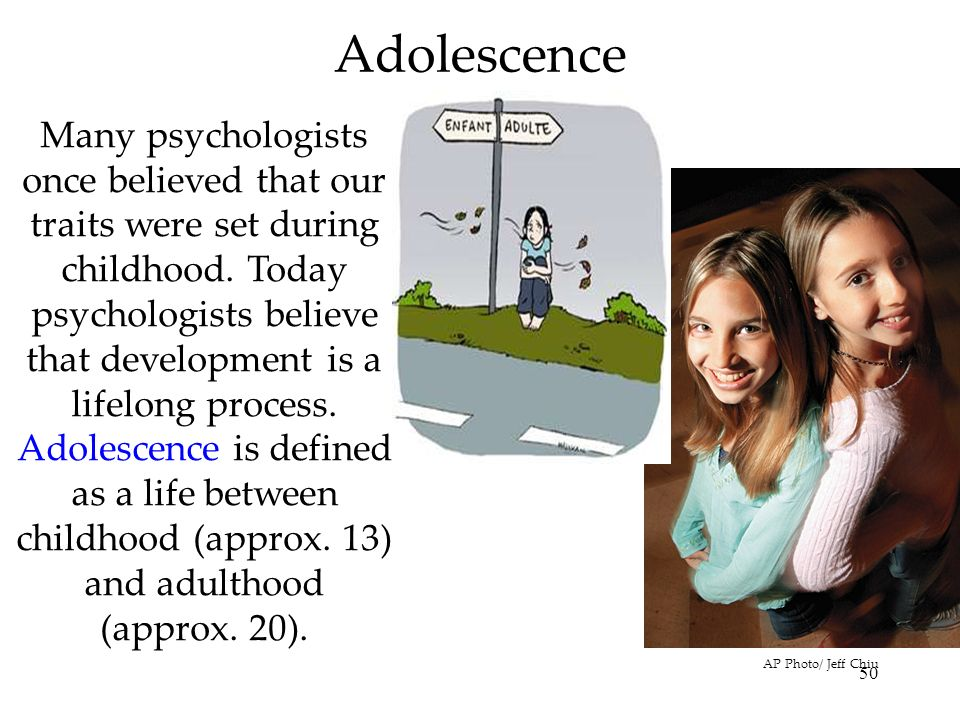 51 Physical Development Adolescence begins with puberty (sexual maturation).