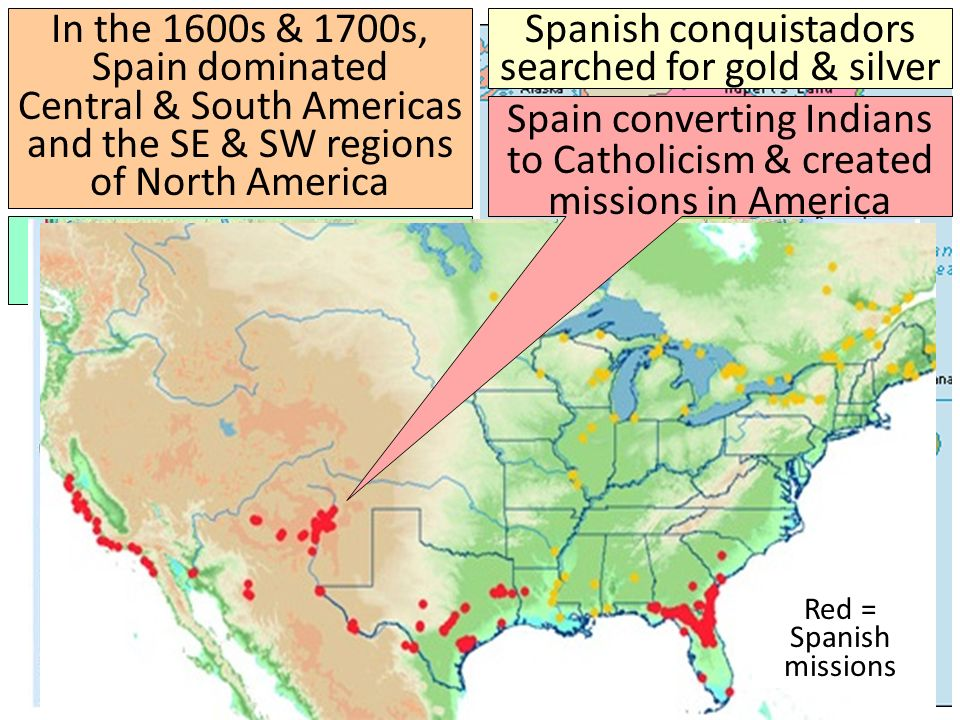 Spanish conquistadors searched for gold & silver Why did the Spanish colonize in America? In the 1600s & 1700s, Spain dominated Central & South Americ