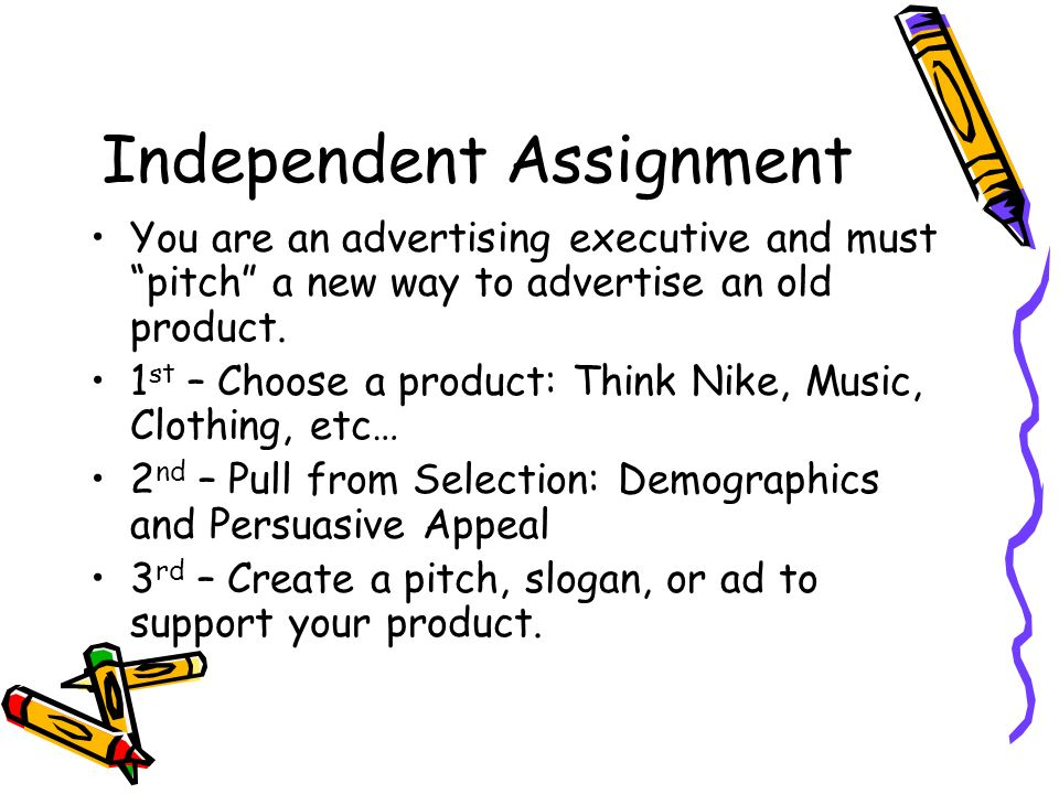 Independent Assignment You are an advertising executive and must pitch a new way to advertise an old product.