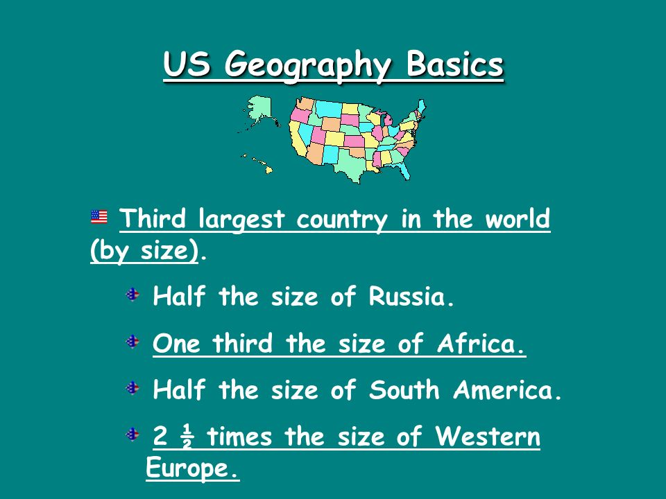 US Geography Basics Third largest country in the world (by size).