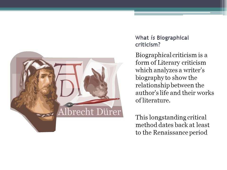 What is Biographical criticism? Biographical criticism is a form of Literary criticism which analyzes a writer's biography to show the relationship be