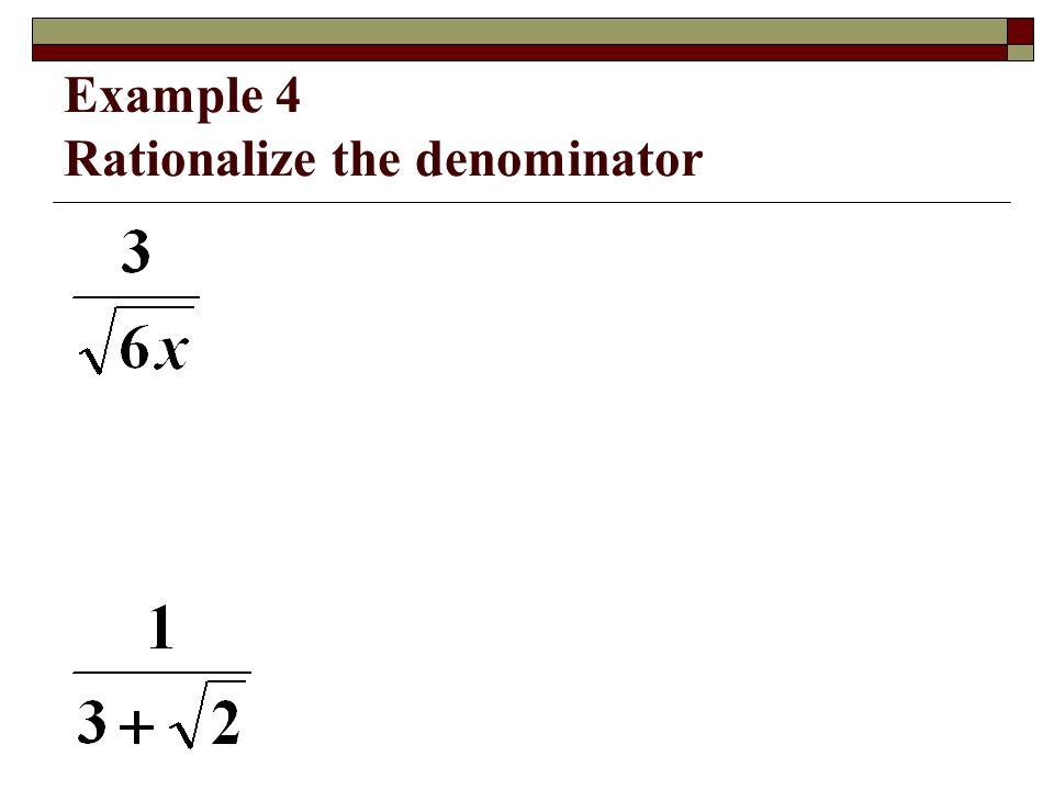 Example 4 Rationalize the denominator