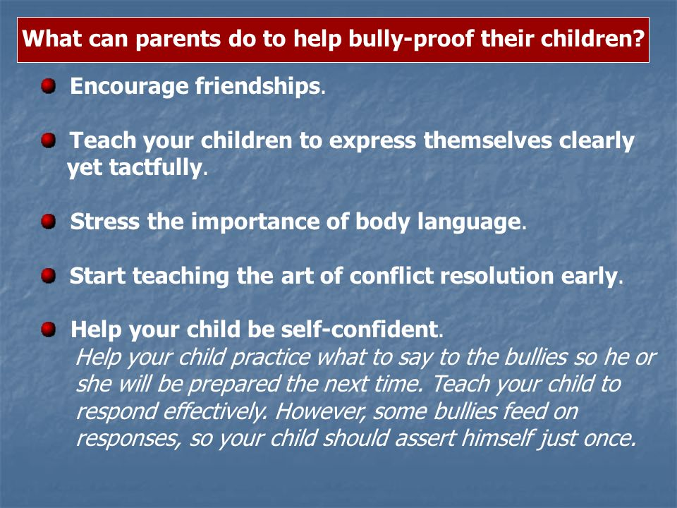 Encourage friendships. Teach your children to express themselves clearly yet tactfully. Stress the importance of body language. Start teaching the art