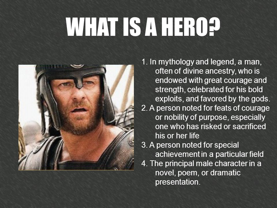 WHAT IS A HERO. 1.