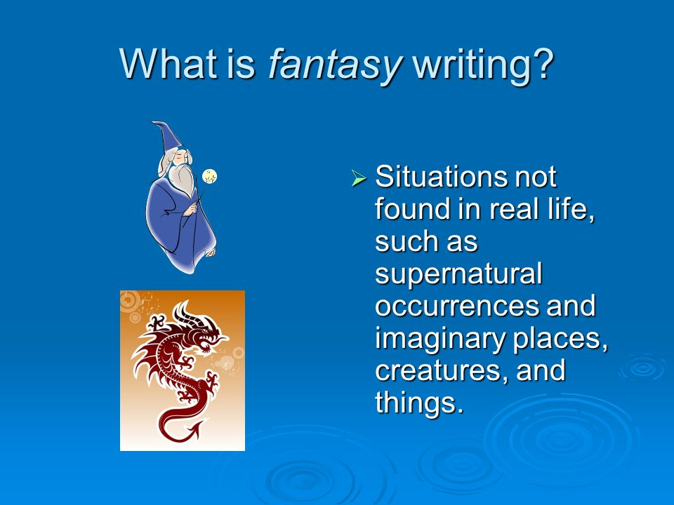 What is fantasy writing.