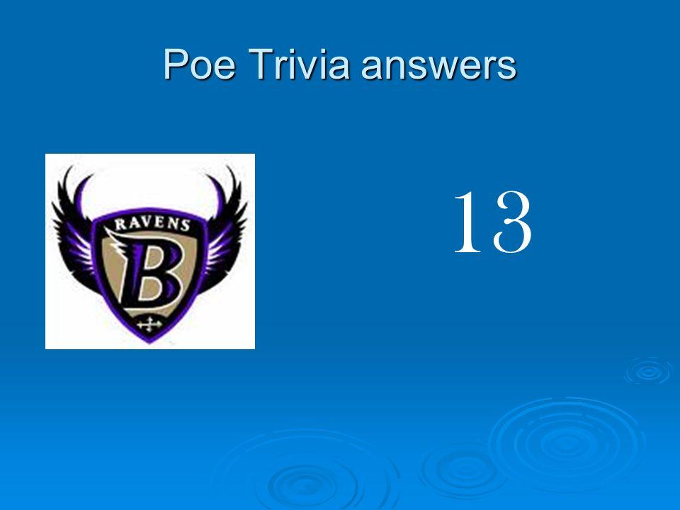 Poe Trivia answers 13