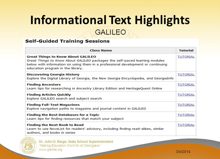 Dr. John D. Barge, State School Superintendent Making Education Work for All Georgians www.gadoe.org Informational Text Highlights GALILEO 3/4/2014
