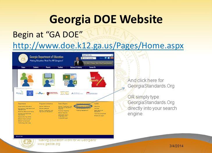 Dr. John D. Barge, State School Superintendent Making Education Work for All Georgians www.gadoe.org Georgia DOE Website Begin at GA DOE http://www.do