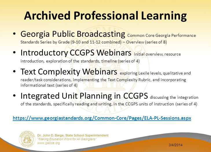 Dr. John D. Barge, State School Superintendent Making Education Work for All Georgians www.gadoe.org Archived Professional Learning Georgia Public Bro